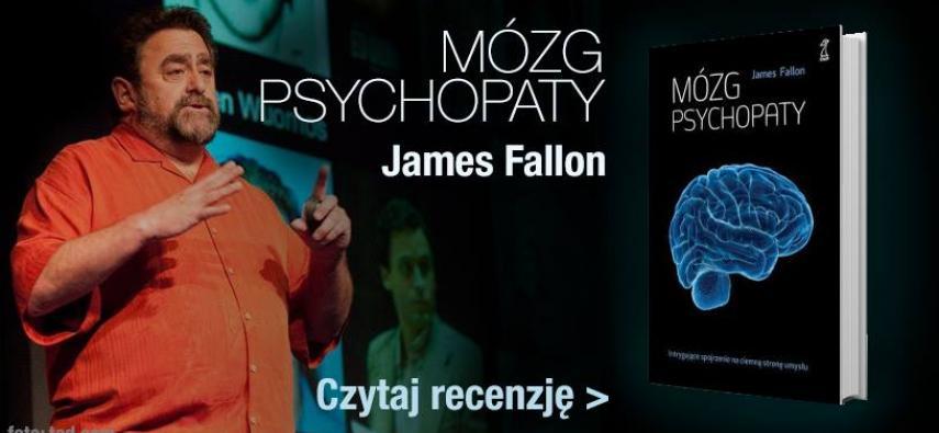 Mózg psychopaty - recenzja książki Jamesa Fallona